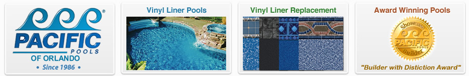 Vinyl liner swimming pools and the best builders from Pacific Pools of Orlando FL near Winter Park.